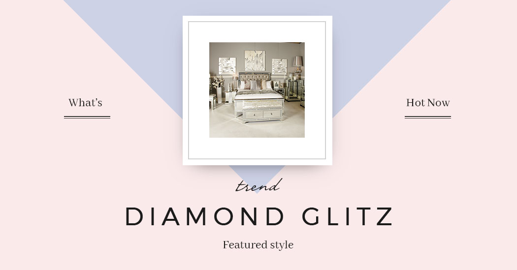 Featured Trend - Diamond Glitz Mirrored Furniture