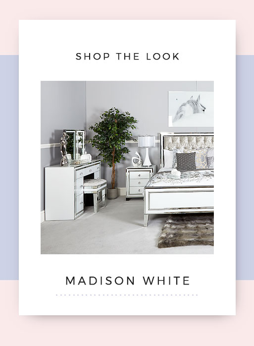 Shop the look Madison White Mirrored Bedroom Furniture